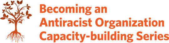 Logo for Becoming an Antiracist Organization Capacity-building Series